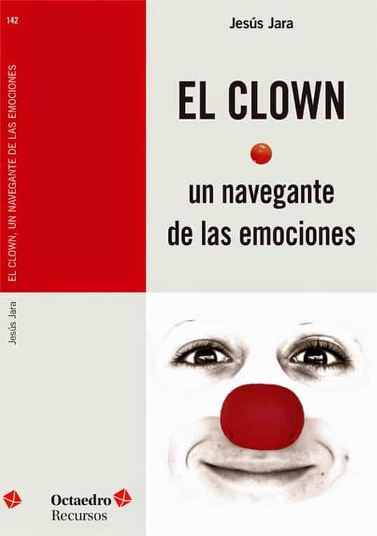 El clown. Un navegante de las emociones.