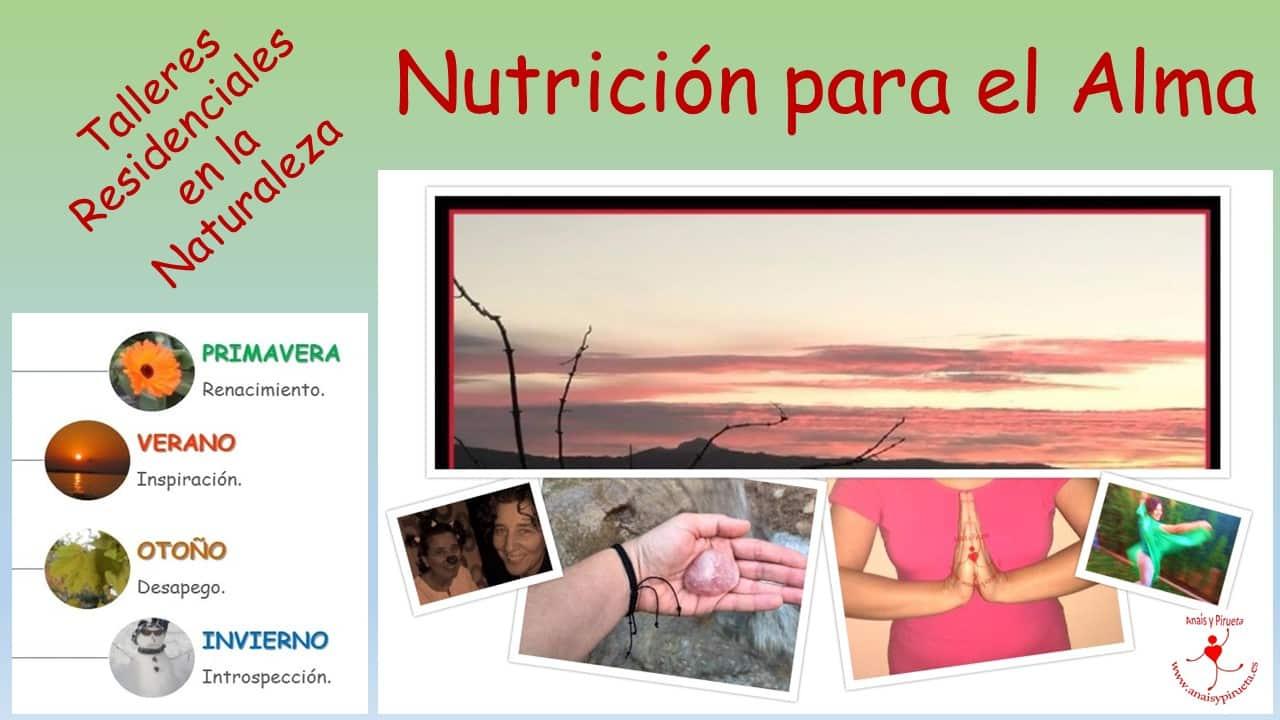 Nutrición para el Alma, Talleres residenciales de fin de semana en la naturaleza