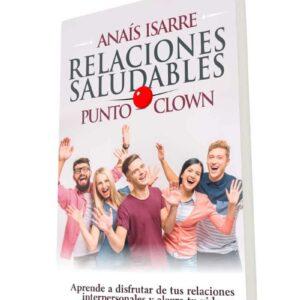 Portada del libro Relaciones Saludables Punto Clown, de Anaís Isarre