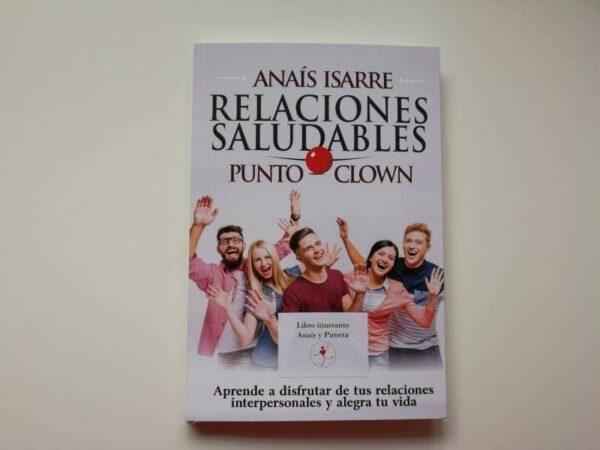 Libro Relaciones Saludables Punto Clown. El libro que te ayuda a mejorar tu forma de relacionarte con los demás, y de como los demás se relacionan contigo.